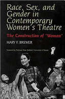 Race, sex, and gender in contemporary women's theatre