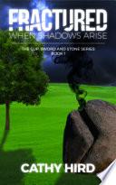 Fractured  When Shadows Arise