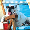 Retirement Is a Full Time Job