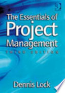 The Essentials Of Project Management : dennis lock's comprehensive, successful and...