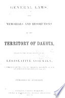 General Laws  and Memorials and Resolutions of the Territory of Dakota