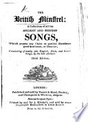 The British Minstrel: A Collection Of All The Ancient And Modern Songs, Which Possess Any Claim To Poetical Excellence ... Consisting Of Nearly 500 English, Irish, And Scotch Songs, By The Best Authors. Third Edition : ...