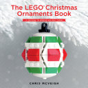 The LEGO Christmas Ornaments Book Book