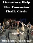 Literature Help  The Caucasian Chalk Circle