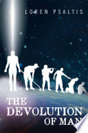 The Devolution of Man