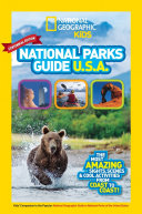 National Geographic Kids National Parks Guide USA Centennial Edition  The Most Amazing Sights  Scenes  and Cool Activities from Coast to Coast