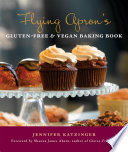 Flying Apron s Gluten Free   Vegan Baking Book