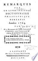 Remarques sur un livre de Voltaire intitul    dictionnaire philosophique portatif Londres 1764