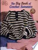 The Big Book of Crochet Sweaters