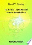 Radionik - Schnittstelle zu den Ätherfeldern