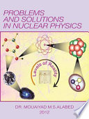 Problems and Solutions in Nuclear Physics