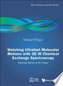 Watching Ultrafast Molecular Motions with 2D IR Chemical Exchange Spectroscopy