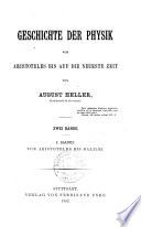 Geschichte der Physik von Aristoteles bis auf die neueste Zeit: Bd. Von Aristoteles bis Galilei.- 2.Bd. Von Descartes bis Robert Mayer