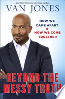 Beyond the Messy Truth Book Cover