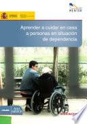 Aprender a cuidar en casa a personas en situación de dependencia