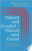 H  nsel and Grethel   H  nsel und Gretel  Bilingual Edition  English   German   Zweisprachige Ausgabe  Englisch   Deutsch