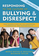 Responding to the Culture of Bullying and Disrespect And Disrespect Offers A Comprehensive