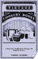 A Selection of Old Time Recipes for English Sweets