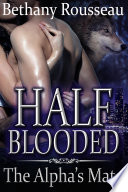 Half Blooded  The Alpha s Mate  A BBW Shifter Erotic Romance