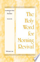 The Holy Word For Morning Revival Crystallization Study Of Exodus Volume 6
