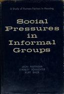 Social Pressures in Informal Groups