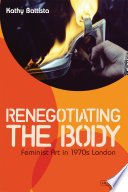 Renegotiating The Body : catherine elwes, rose english, alexis hunter, hannah...