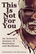 This Is Not For You: An Activist's Journey of Resistance and Resilience