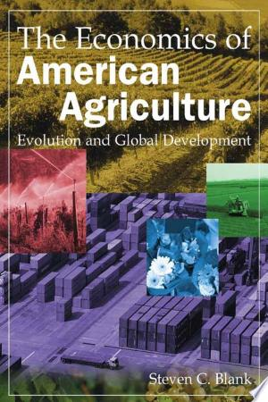 The Economics of American Agriculture: Evolution and Global Development: Evolution and Global Development - ISBN:9781317457336