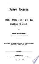 Jacob Grimm und seine Verdienste um die deutsche Sprache