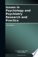 Issues in Psychology and Psychiatry Research and Practice  2013 Edition