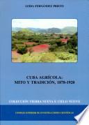 Cuba agrícola: mito y tradición (1878-1920)