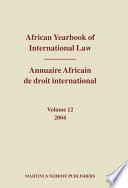 African Yearbook of International Law / Annuaire Africain de Droit International, Volume 12 (2004)