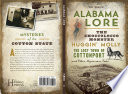 Alabama Lore  The Choccolocco Monster  Huggin  Molly  the Lost Town of Cottonport and Other Mysterious Tales Book PDF