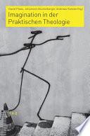 Imagination in der Praktischen Theologie