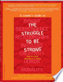 A Leader s Guide to The Struggle to Be Strong