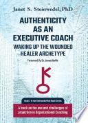 Authenticity As An Executive Coach Waking Up The Wounded Healer Archetype