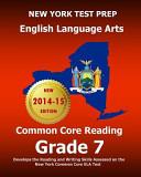 New York Test Prep English Language Arts Common Core Reading Grade 7