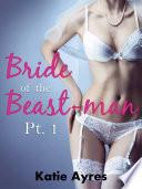 Bride of the Beast-man Pt. 1 (Victorian Erotica)