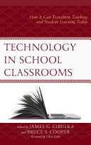 Technology in School Classrooms: How It Can Transform Teaching and Student Learning Today