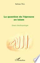 La question de l'épreuve en islam