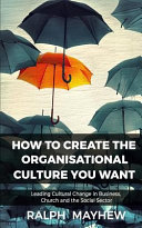 How To Create The Organisational Culture You Want