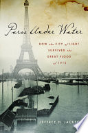 Paris Under Water : to paris quickly became a...