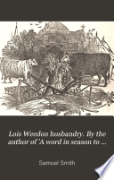 Lois Weedon Husbandry By The Author Of A Word In Season To The Farmer
