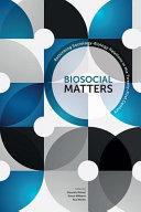 Biosocial Matters