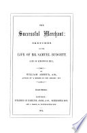 The Successful Merchant: Sketches of the Life of Mr. Samuel Budgett ... Second Edition
