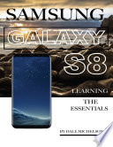 Samsung Galaxy S8: Learning the Essentials