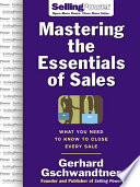 Mastering The Essentials of Sales  What You Need to Know to Close Every Sale