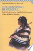 Sul sentiero di guerra  Scritti e testimonianze degli indiani d America