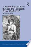 Constructing Girlhood Through The Periodical Press 1850 1915