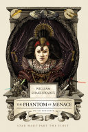 William Shakespeare s the Phantom Menace
